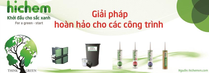 Keo silicone Hichem: keo dán XANH cho môi trường Việt